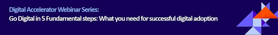 Go Digital in 5 Fundamental steps: What you need for successful digital adoption